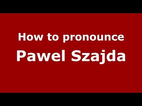 How to pronounce Pawel Szajda American EnglishUS   PronounceNames.com