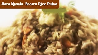 Hara Masala Brown Rice Pulao - Sanjeev Kapoor - Khana Khazana