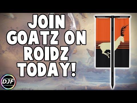 Destiny 2: Join Goatz on Roidz Today! (Destiny Clan)