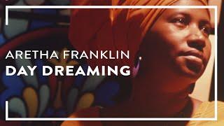 Aretha Franklin - Day Dreaming (Lyric Video)