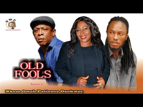 Old Fools 2 - Nigerian Nollywood Movie