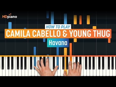 "How To Play ""Havana"" by Camila Cabello & Young Thug | HDpiano (Part 1) Piano Tutorial"