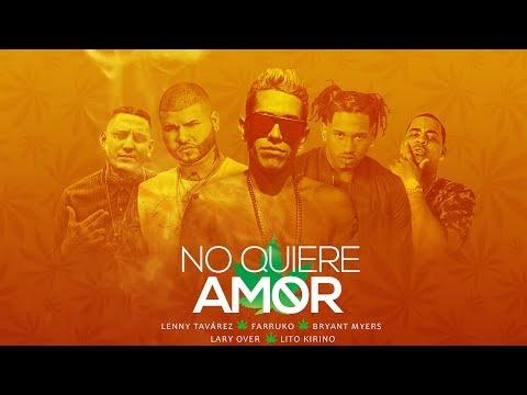 No Quiere Amor (Remix) - Lenny Tavárez Ft. Farruko, Bryant Myers, Lary Over & Lito Kirino