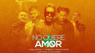 no quiere amor  remix    lenny tavarez ft  farruko  bryant myers  lary over   lito kirino