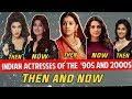 Indian Top Bollywood Actresses of the 90s and 2000s Then and now