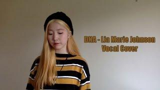 Video Lia Marie Johnson - DNA Vocal Cover download MP3, 3GP, MP4, WEBM, AVI, FLV Mei 2018