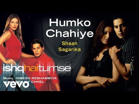 Humko Chahiye Best Audio Song - Ishq Hai Tumse|Bipasha Basu|Shaan|Himesh Reshammiya