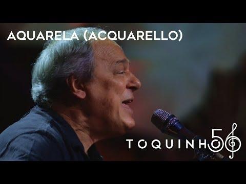 Toquinho - Aquarela (Acquarello) (Ao Vivo)