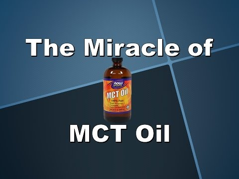 The Miracle of MCT Oil