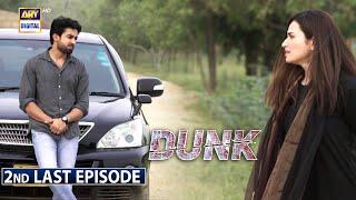 Dunk 2nd Last Episode 30 \x5bSubtitle Eng\x5d 31st July 2021 - ARY Digital Drama