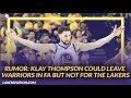 Lakers Newsfeed: Klay Thompson Could Leave the Warriors In Free Agency But Not For the Lakers