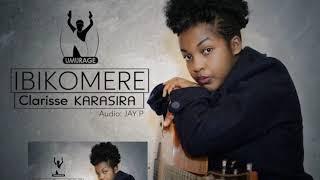 Clarisse Karasira - Ibikomere
