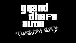 GTA Turkish City (San Andreas) - Tanıtım Videosu