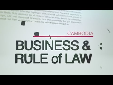 CAMBODIA - Business & the Rule of Law