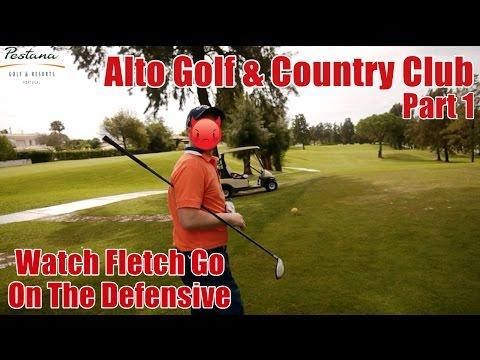 Alto Golf & County Golf – Fletch Gets Defensive!! Part 1