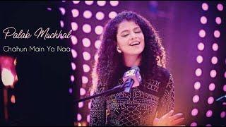 Chahun Main Ya Na - Palak Muchhal, Live in Dubai