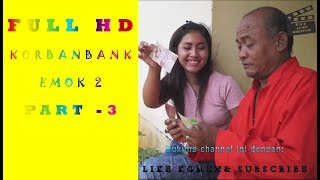 Download Video FULL HD KORBAN BANK EMOK2  /PART 3 MP3 3GP MP4