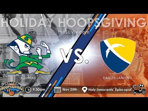 2017 Holiday Hoopsgiving: Aquinas (GA) vs. Eagles Landing Christian Academy (GA)