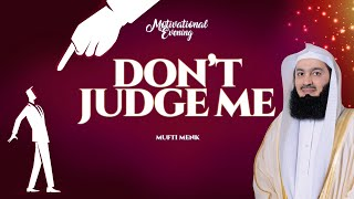 """""""Don't Judge Me"""" - Mufti Menk"""