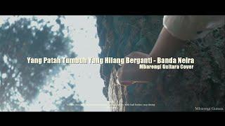 Gambar cover Yang Patah Tumbuh Yang Hilang Berganti  -  Banda Neira  |  Mbarengi Guitara Cover