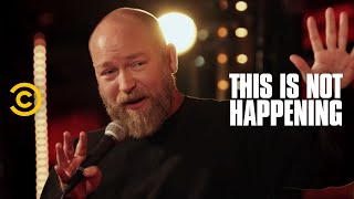 Kyle Kinane - Sad Sex - This Is Not Happening - Uncensored