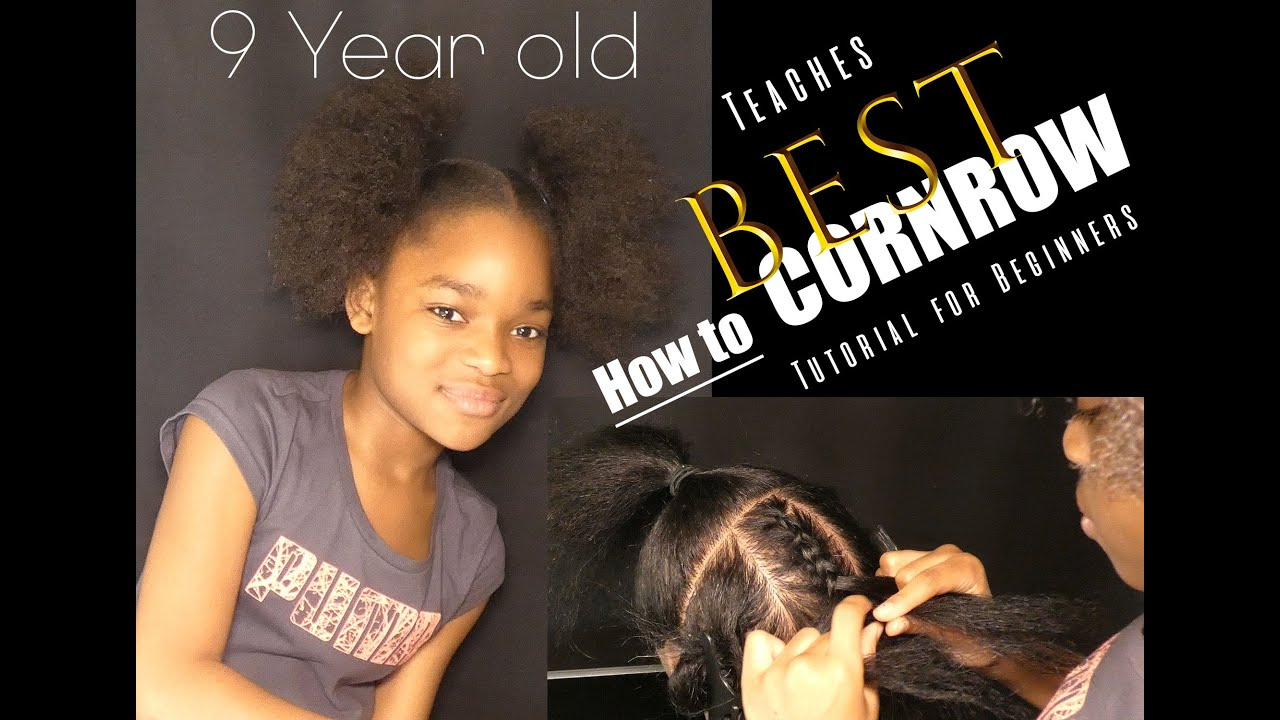 BEST !! How to CORNROW Tutorial. She's ONLY 9