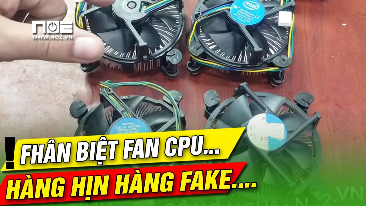 Bí mật của  những chiếc fan cpu fake và xịn