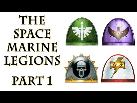 Warhammer 40k Lore - The Space Marine Legions, Part 1