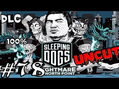 Let's Play Sleeping Dogs (Uncut / DLC): #78 - Albtraum in North Point