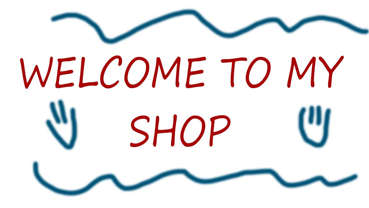 Welcome To My Shop Youtube
