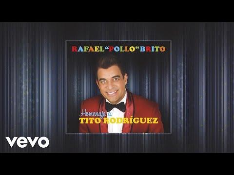 """Rafael """"Pollo"""" Brito – El Que Se Fue ft. M …"""