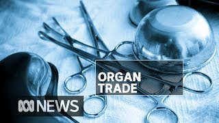 The illegal trade of buying organs on the black market | ABC News