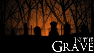 In the Grave (Dark Ambient Hour)