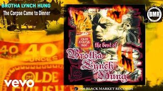 Watch Brotha Lynch Hung The Corpse Came To Dinner video