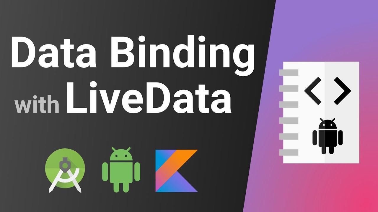 Data Binding with LiveData (Two-way & One-way) – Android