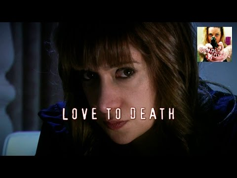 DEADLY WOMEN | Love To Death | S5E9