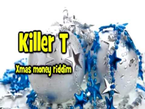 Killer T Xmas Money Riddim