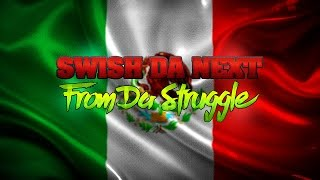 Swish Da Next - From Da Struggle (Official Video)