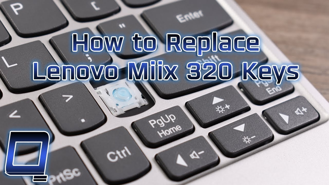 How to Replace Lenovo Miix 320 Keys