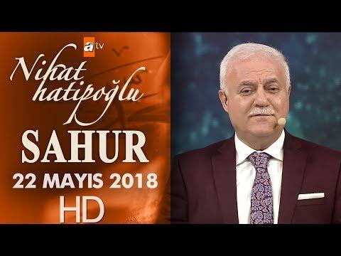 Nihat Hatipoğlu ile Sahur - 22 Mayıs 2018