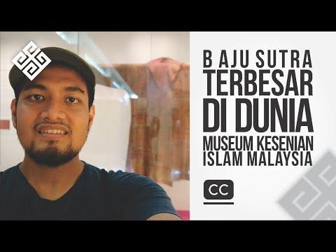 Nusa Escapades - Baju Raksasa Dari Sutra di Museum Kesenian Islam Malaysia