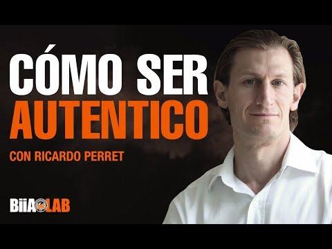 Ser autentico Con Ricardo Perret