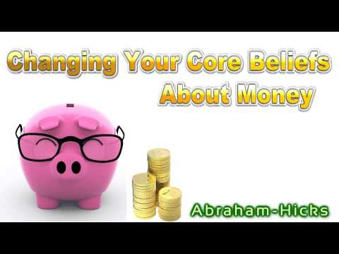 Abraham-Hicks ~Changing Your Core Beliefs About Money