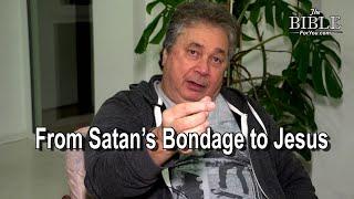 From Satan's Bondage to Jesus