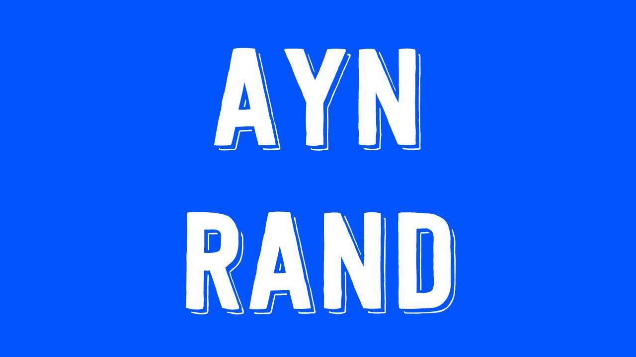 Ayn Rand's Objectivism   Philosophy Tube