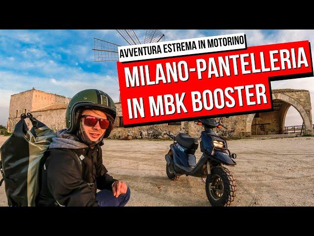 DA MILANO A PANTELLERIA IN MBK BOOSTER | Un'avventura estrema in motorino