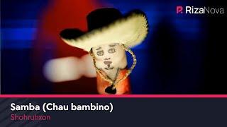 Shohruhxon - Samba (Chau babino) | Шохруххон - Самба (Чао бамбино)