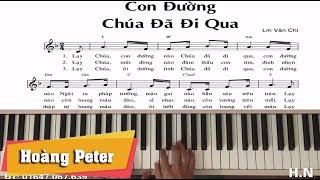 Hướng dẫn đệm Piano: Con Đường Chúa Đã Đi Qua - Hoàng Peter