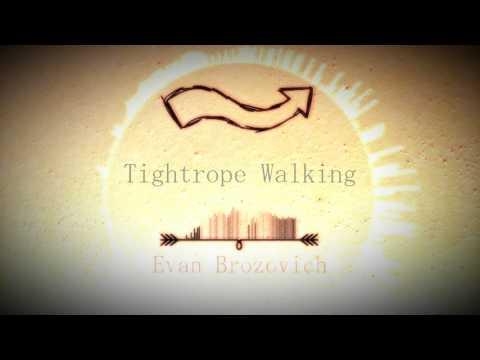 Evan Brozovich - Tightrope Walking [Free Download]