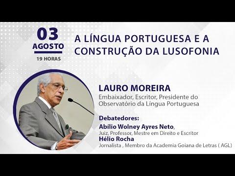 EVENTO CULTURAL - A LÍNGUA PORTUGUESA E A CONSTRUÇÃO DA LUSOFONIA, com o Embaixador Lauro Moreira